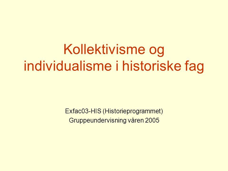 Kollektivisme og individualisme i historiske fag