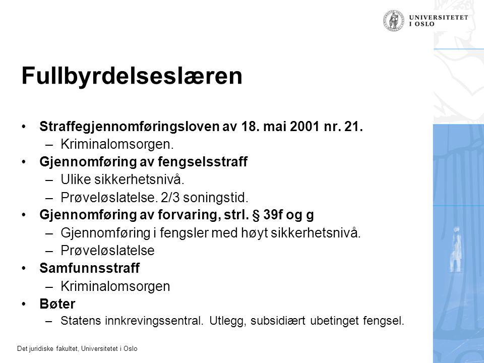 Fullbyrdelseslæren Straffegjennomføringsloven av 18. mai 2001 nr. 21.
