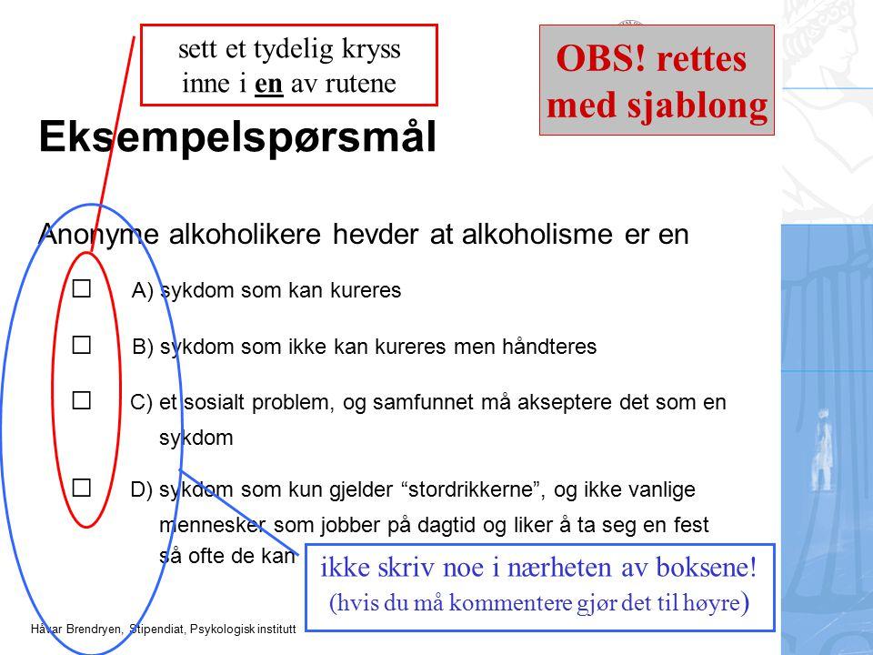 Eksempelspørsmål OBS! rettes med sjablong □ A) sykdom som kan kureres