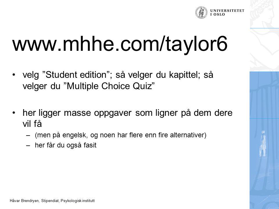 www.mhhe.com/taylor6 velg Student edition ; så velger du kapittel; så velger du Multiple Choice Quiz