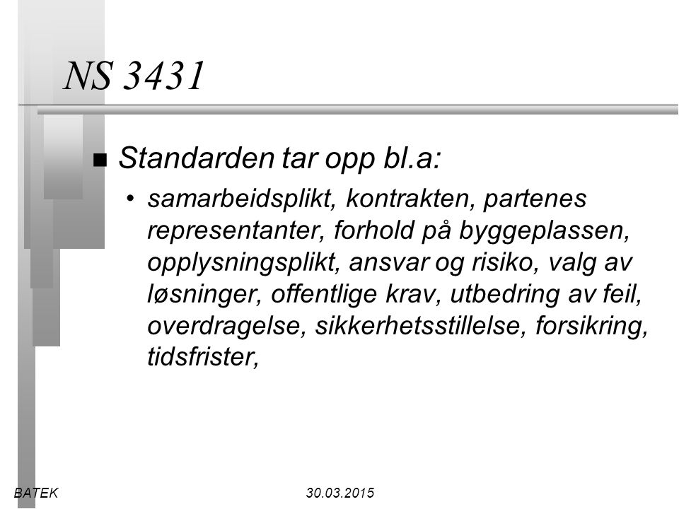 NS 3431 Standarden tar opp bl.a: