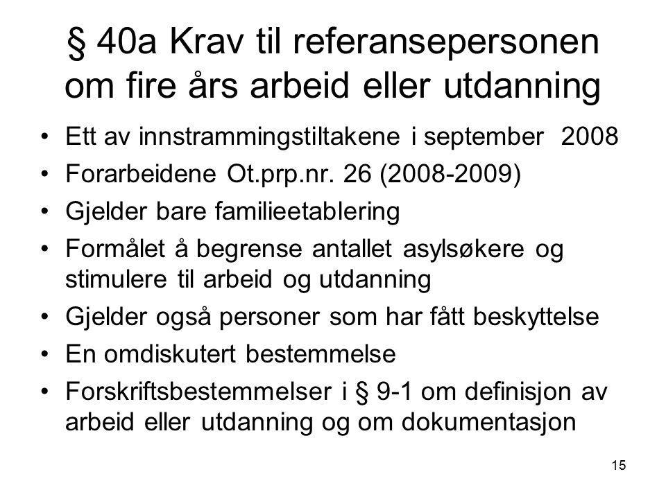 § 40a Krav til referansepersonen om fire års arbeid eller utdanning