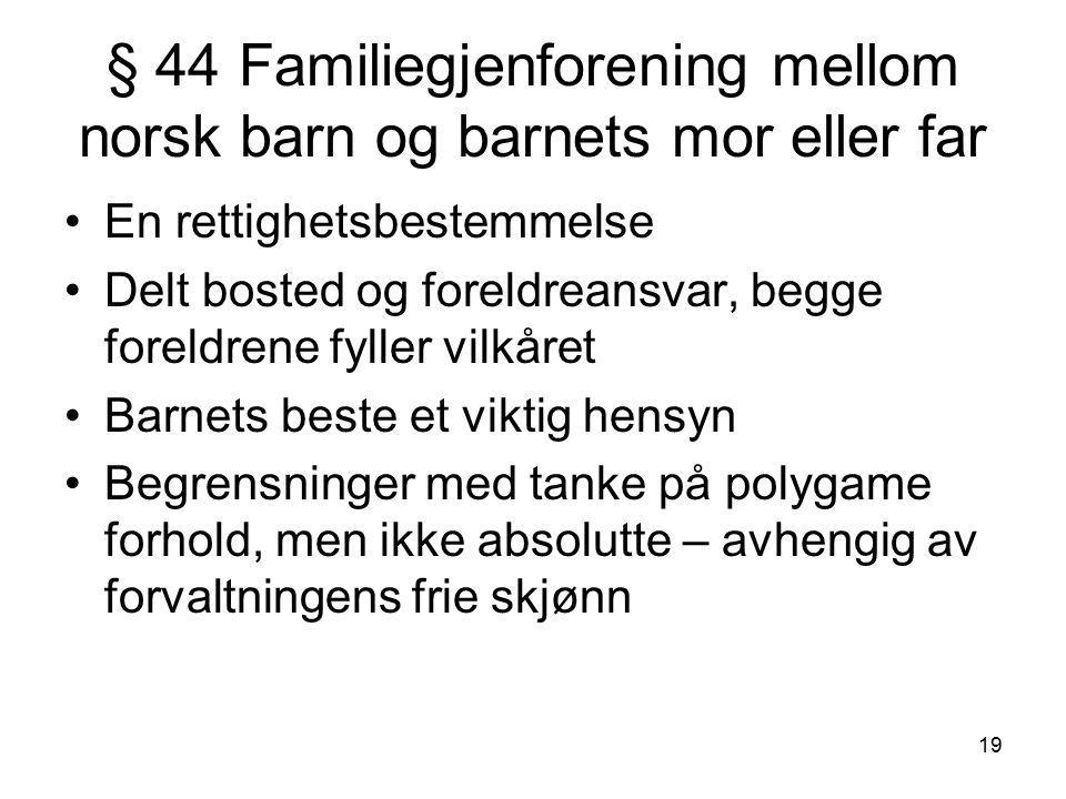 § 44 Familiegjenforening mellom norsk barn og barnets mor eller far