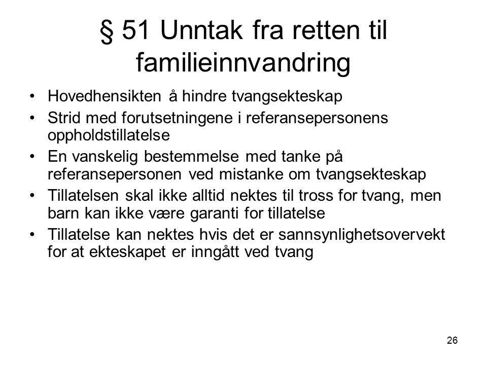 § 51 Unntak fra retten til familieinnvandring