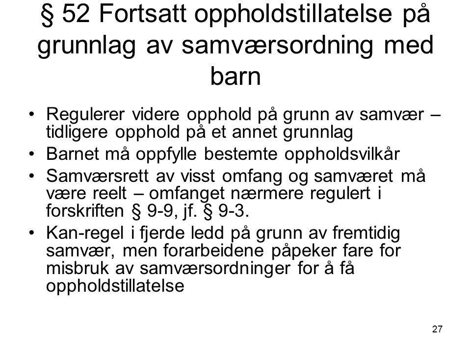 § 52 Fortsatt oppholdstillatelse på grunnlag av samværsordning med barn