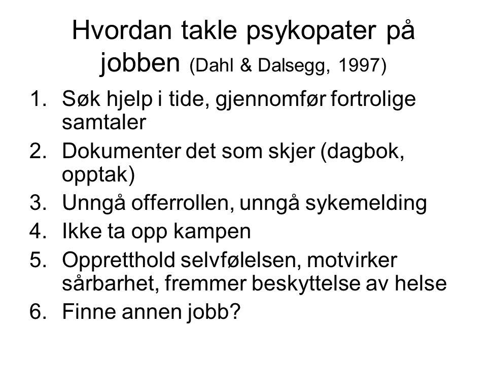 Hvordan takle psykopater på jobben (Dahl & Dalsegg, 1997)