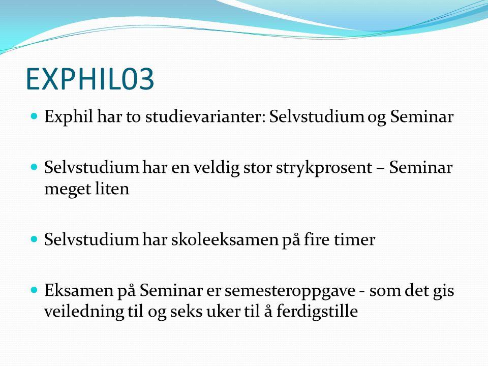 EXPHIL03 Exphil har to studievarianter: Selvstudium og Seminar