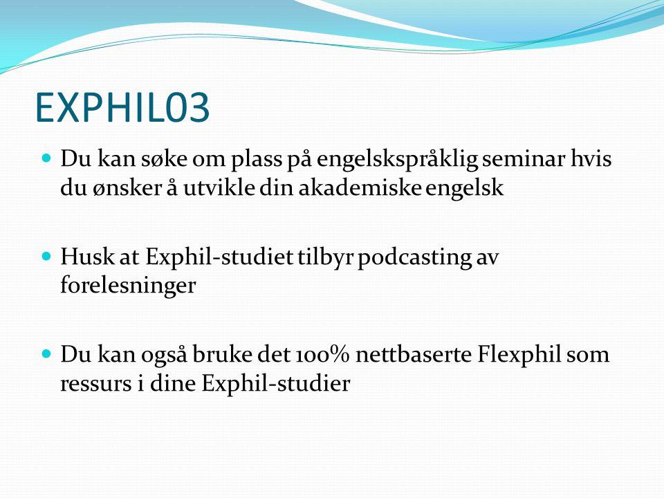EXPHIL03 Du kan søke om plass på engelskspråklig seminar hvis du ønsker å utvikle din akademiske engelsk.