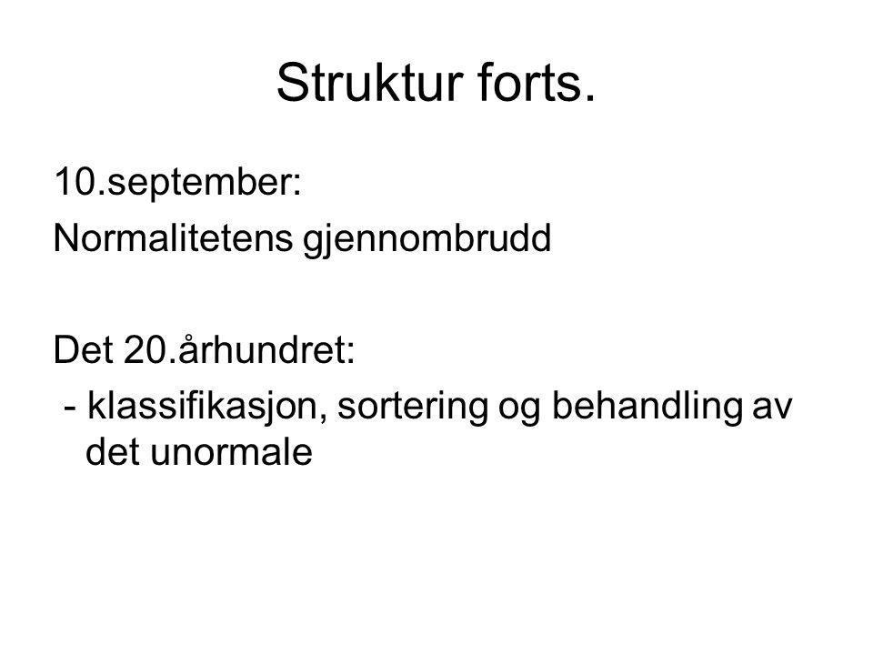 Struktur forts. 10.september: Normalitetens gjennombrudd