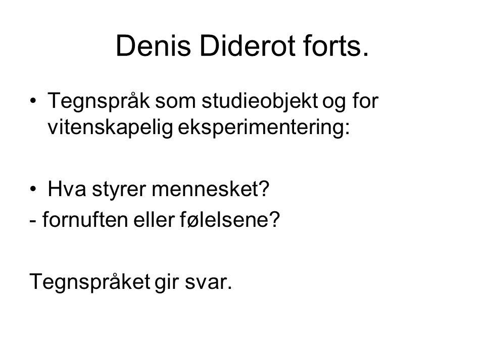 Denis Diderot forts. Tegnspråk som studieobjekt og for vitenskapelig eksperimentering: Hva styrer mennesket