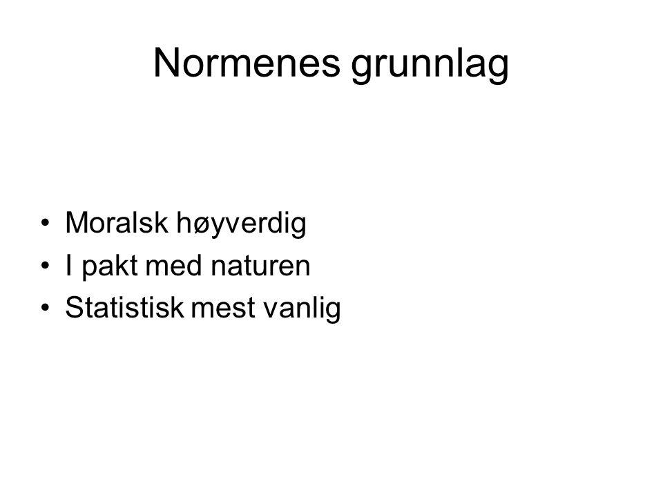 Normenes grunnlag Moralsk høyverdig I pakt med naturen