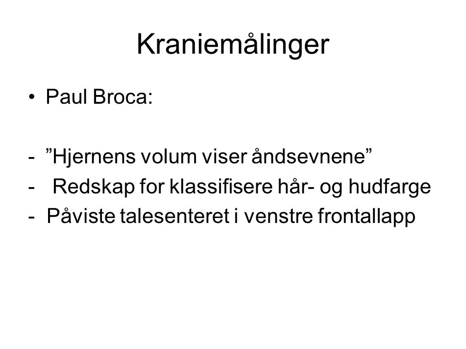 Kraniemålinger Paul Broca: Hjernens volum viser åndsevnene