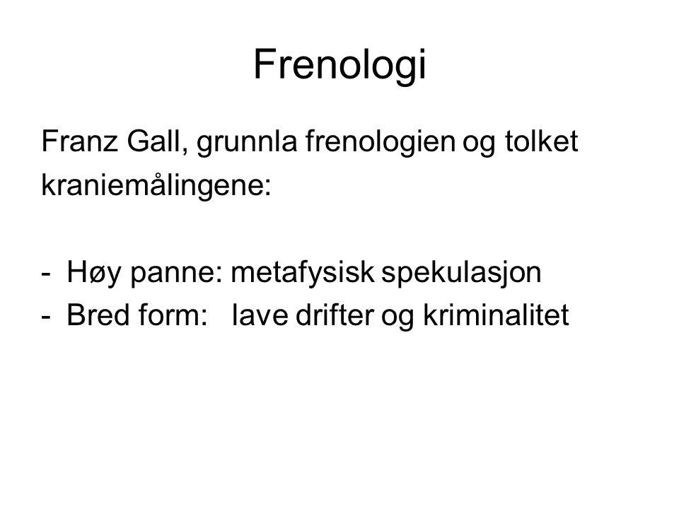 Frenologi Franz Gall, grunnla frenologien og tolket kraniemålingene: