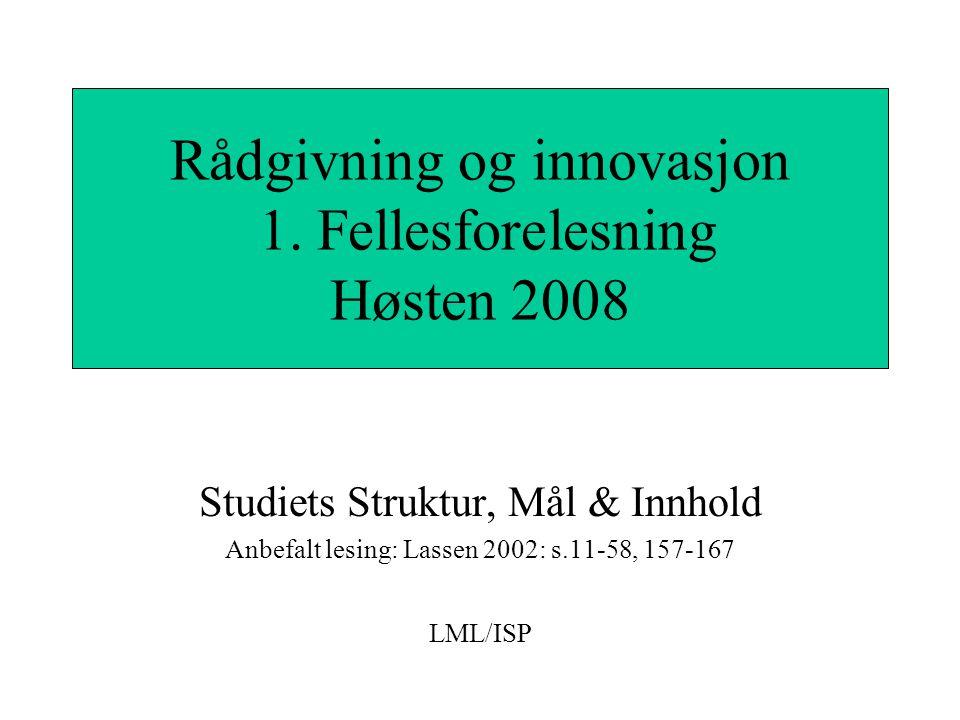 Rådgivning og innovasjon 1. Fellesforelesning Høsten 2008