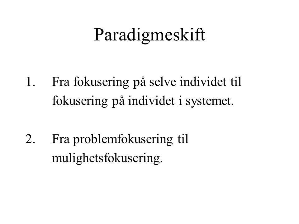 Paradigmeskift 1. Fra fokusering på selve individet til