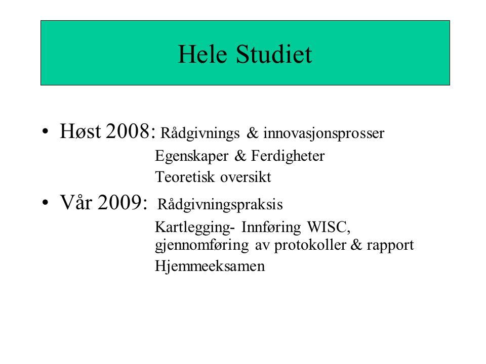 Hele Studiet Hele Studiet Høst 2008: Rådgivnings & innovasjonsprosser