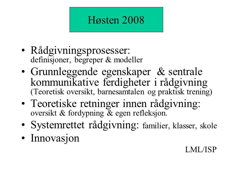 Modul I Høsten 2008. Rådgivningsprosesser: definisjoner, begreper & modeller.