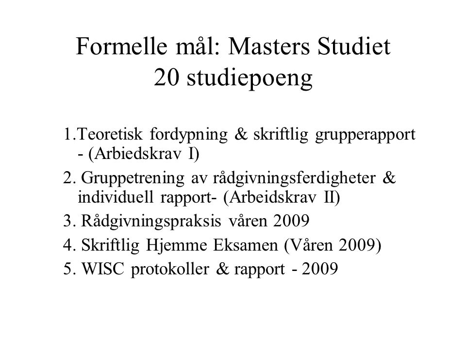 Formelle mål: Masters Studiet 20 studiepoeng