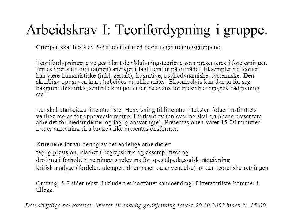 Arbeidskrav I: Teorifordypning i gruppe.