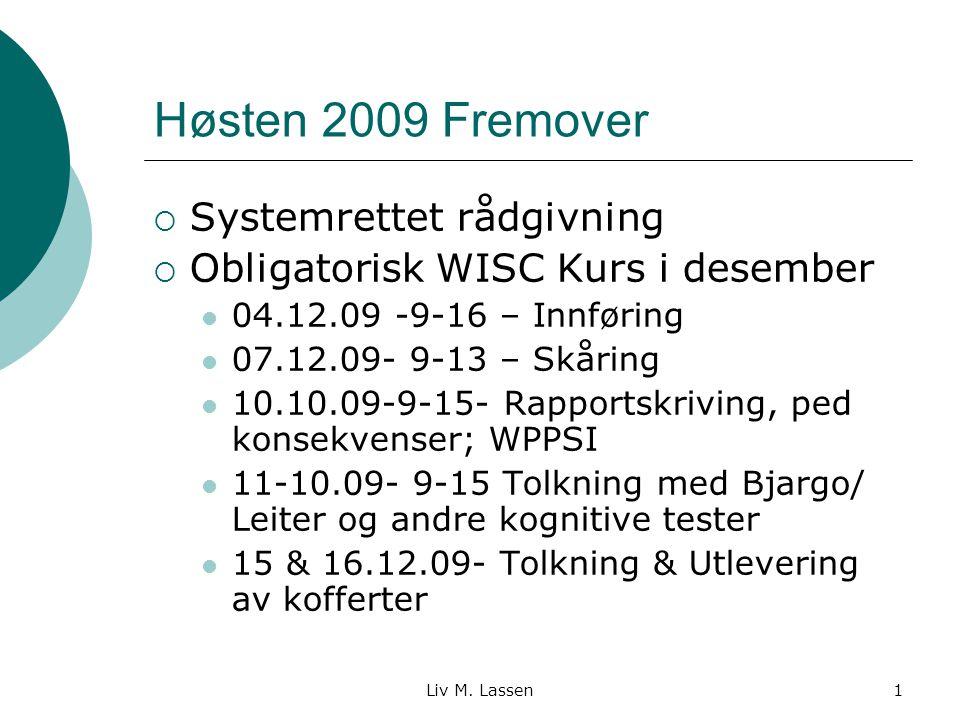 Høsten 2009 Fremover Systemrettet rådgivning