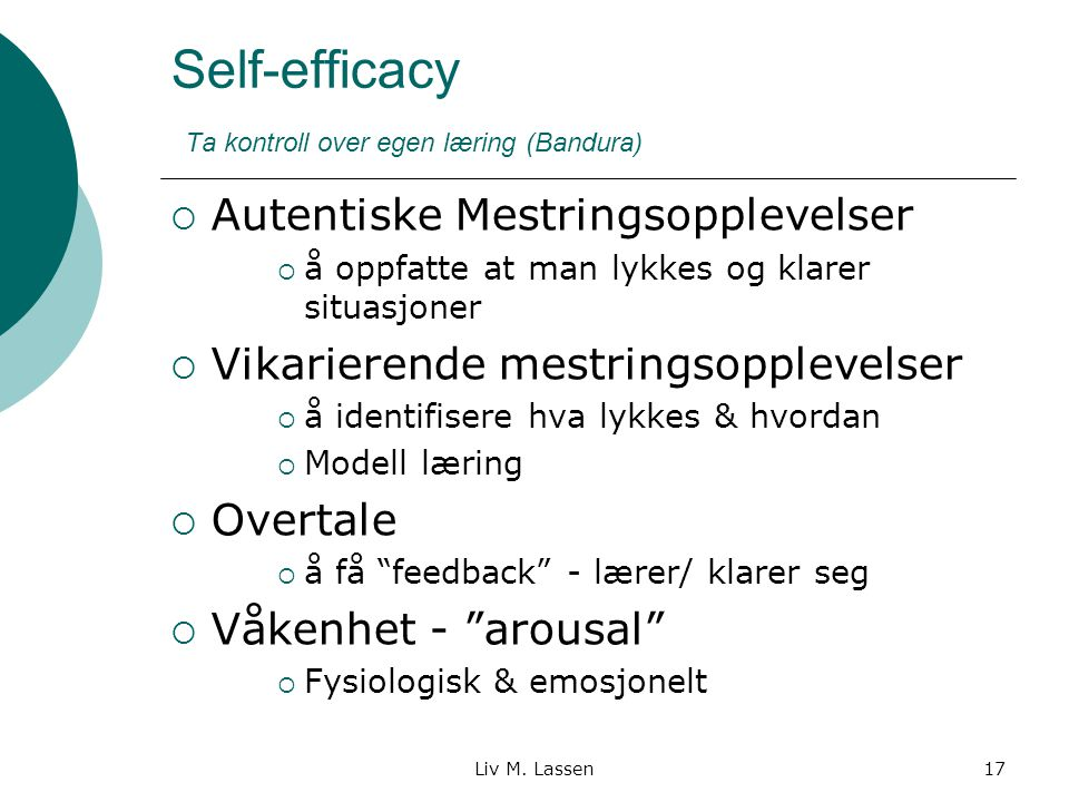Self-efficacy Ta kontroll over egen læring (Bandura)