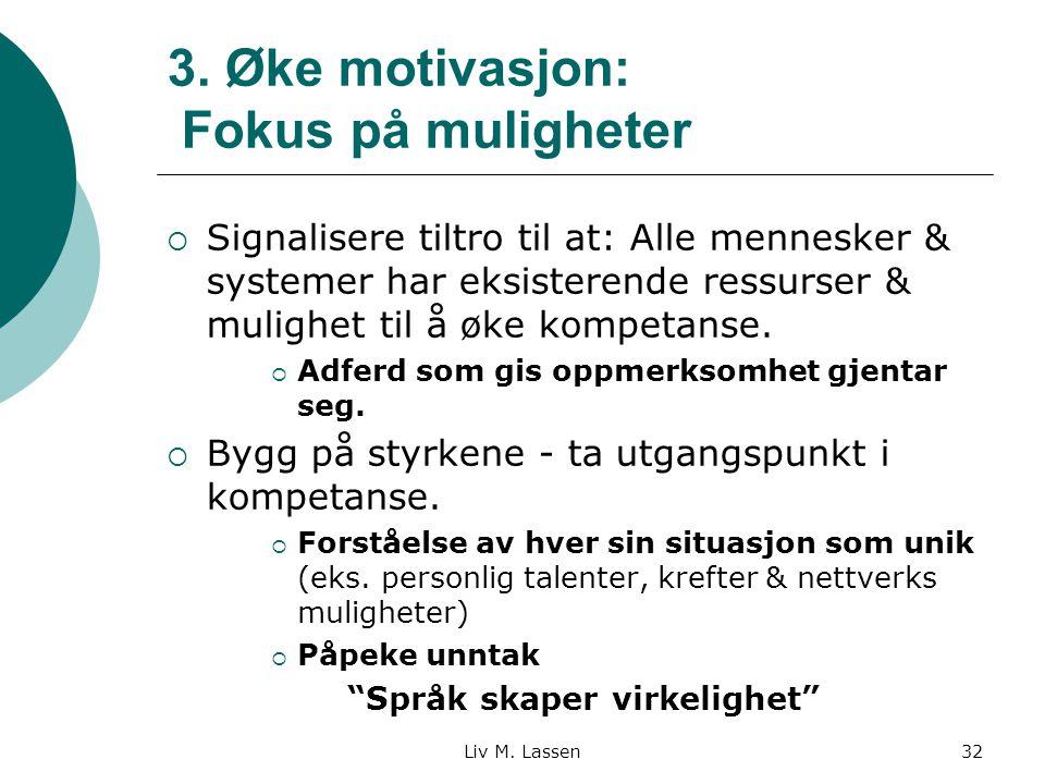 3. Øke motivasjon: Fokus på muligheter
