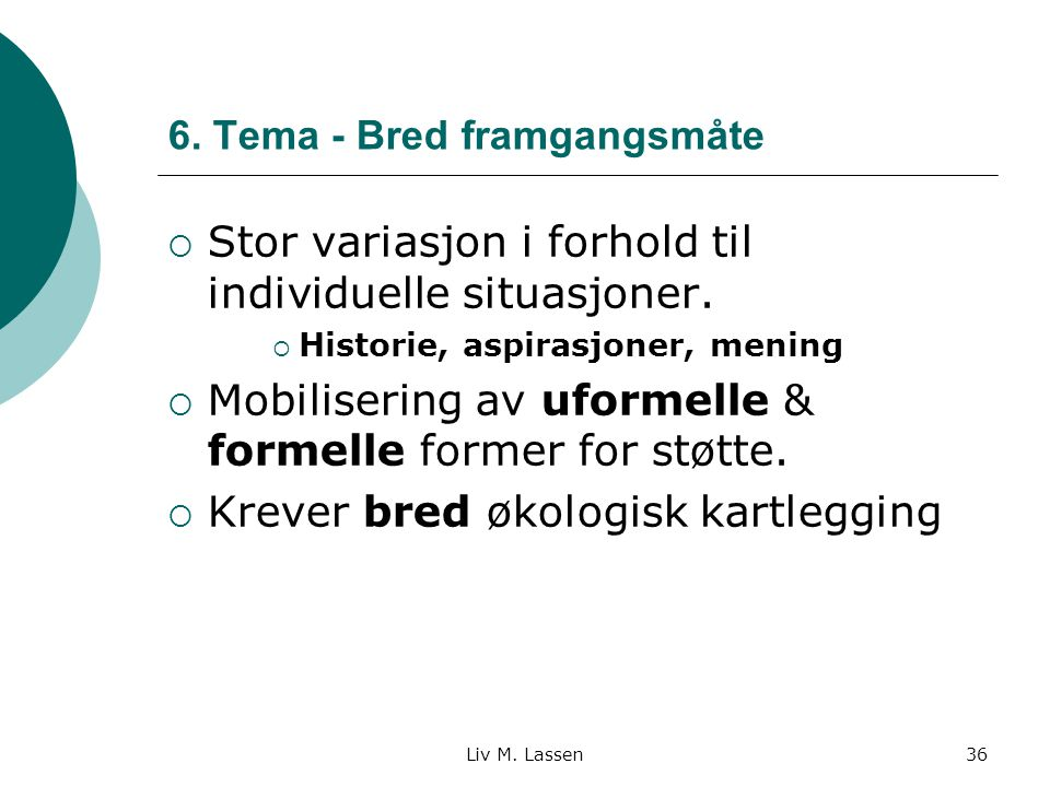 6. Tema - Bred framgangsmåte
