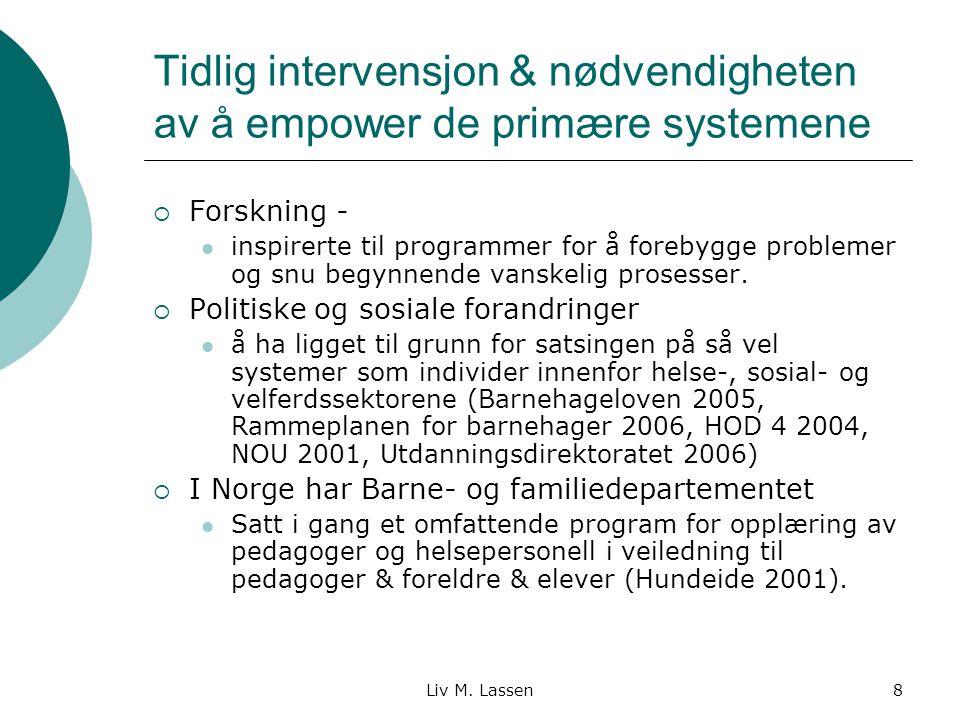 Tidlig intervensjon & nødvendigheten av å empower de primære systemene