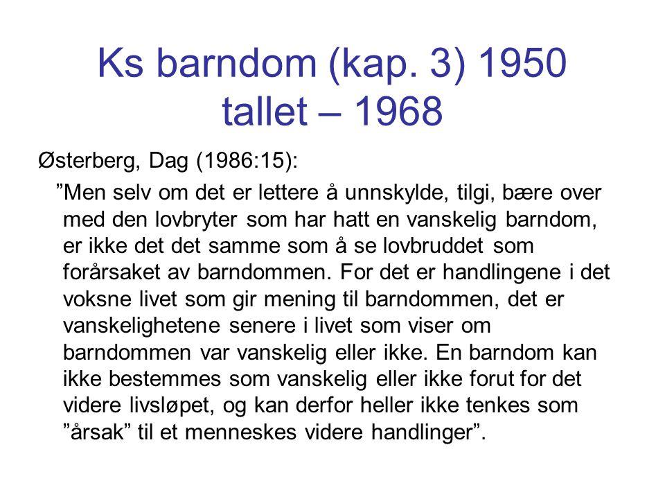 Ks barndom (kap. 3) 1950 tallet – 1968
