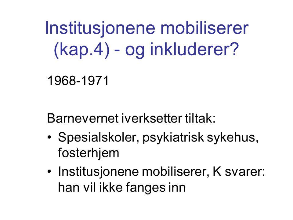 Institusjonene mobiliserer (kap.4) - og inkluderer