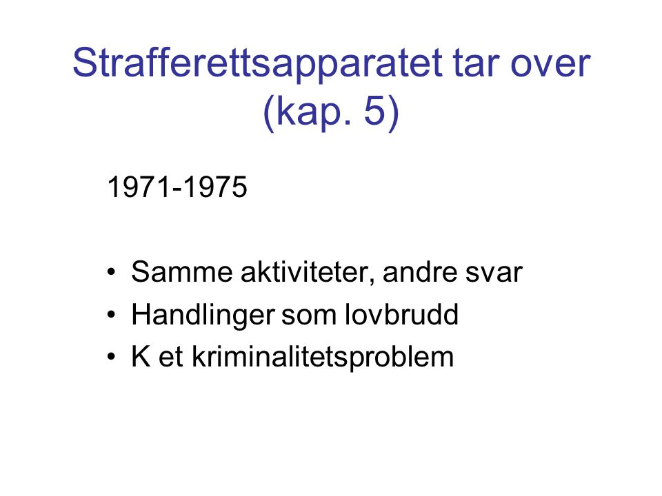 Strafferettsapparatet tar over (kap. 5)