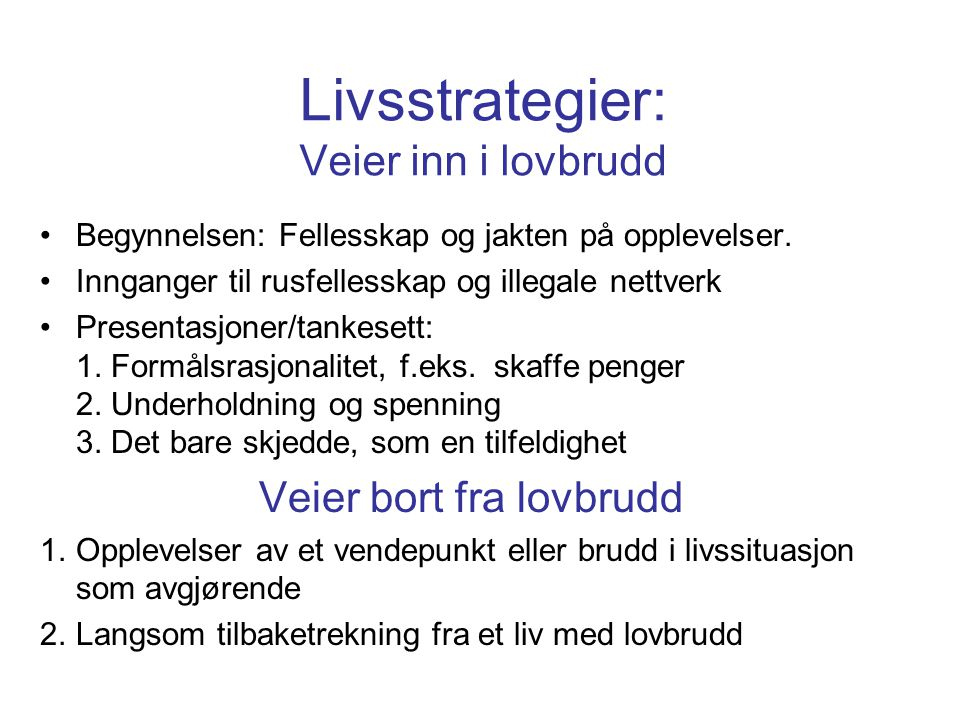 Livsstrategier: Veier inn i lovbrudd