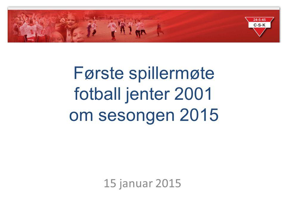 Første spillermøte fotball jenter 2001 om sesongen 2015 15 januar 2015