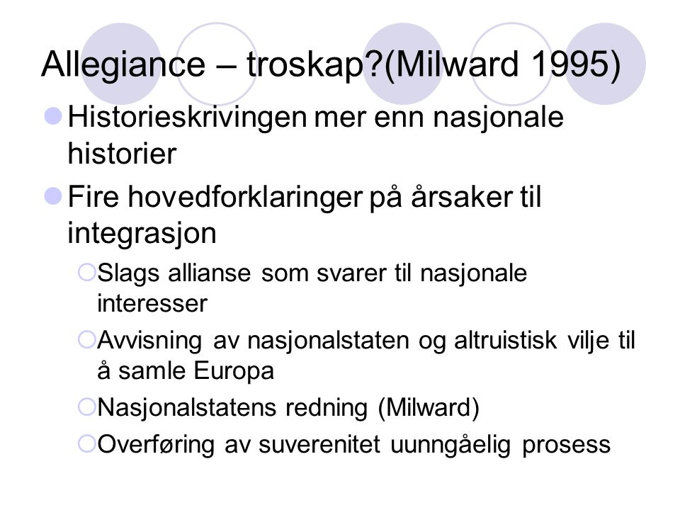 Allegiance – troskap (Milward 1995)
