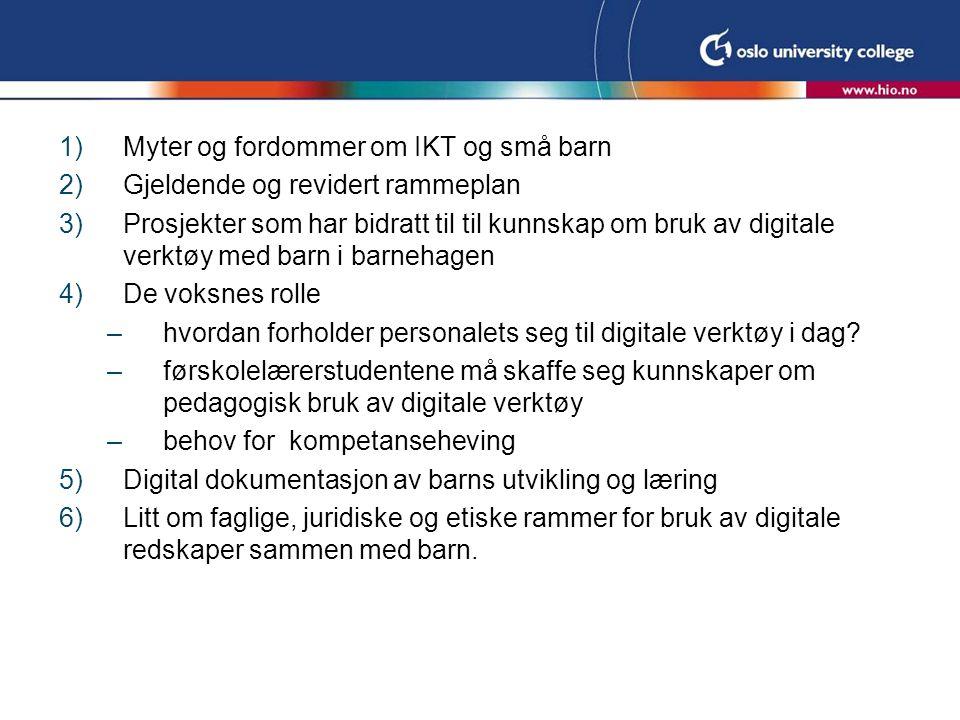 Myter og fordommer om IKT og små barn Gjeldende og revidert rammeplan
