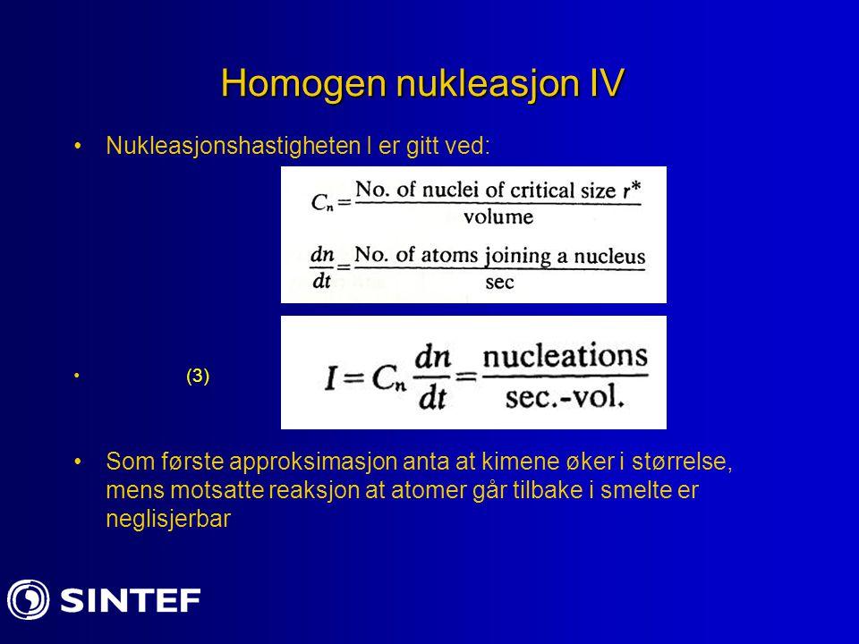Homogen nukleasjon IV Nukleasjonshastigheten I er gitt ved: