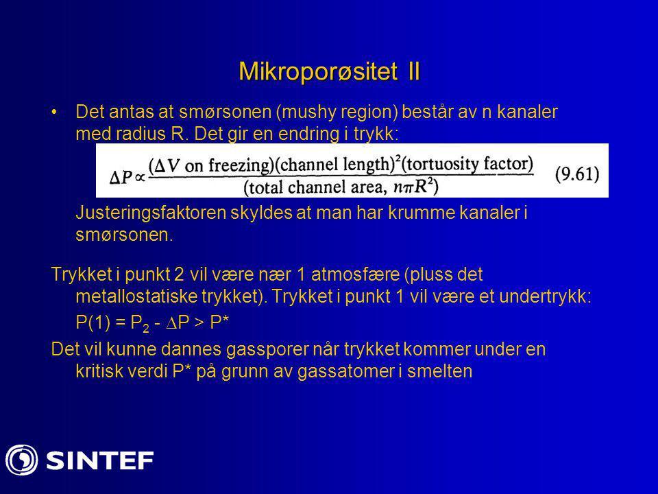 Mikroporøsitet II Det antas at smørsonen (mushy region) består av n kanaler med radius R. Det gir en endring i trykk: