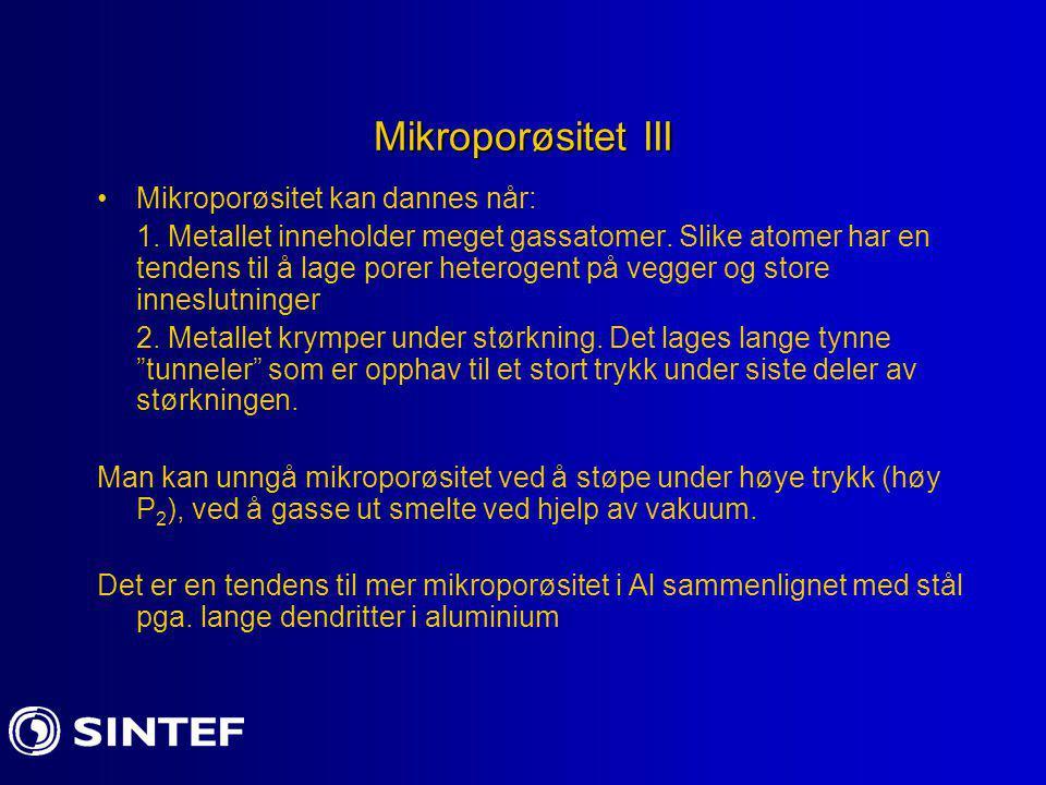 Mikroporøsitet III Mikroporøsitet kan dannes når:
