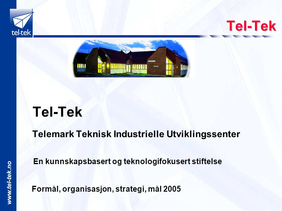 Tel-Tek Tel-Tek Telemark Teknisk Industrielle Utviklingssenter
