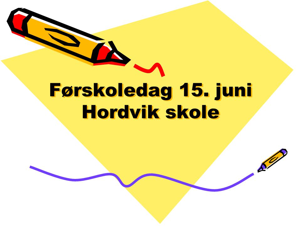 Førskoledag 15. juni Hordvik skole
