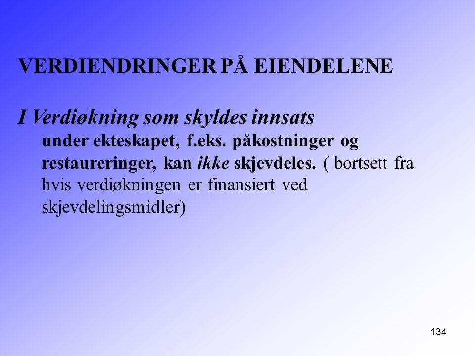 VERDIENDRINGER PÅ EIENDELENE