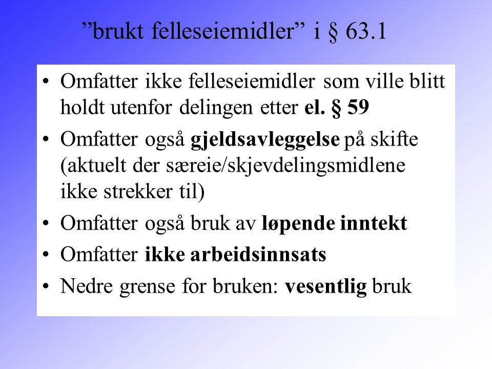 brukt felleseiemidler i § 63.1