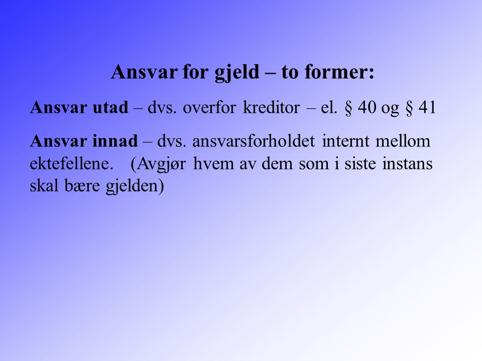 Ansvar for gjeld – to former: