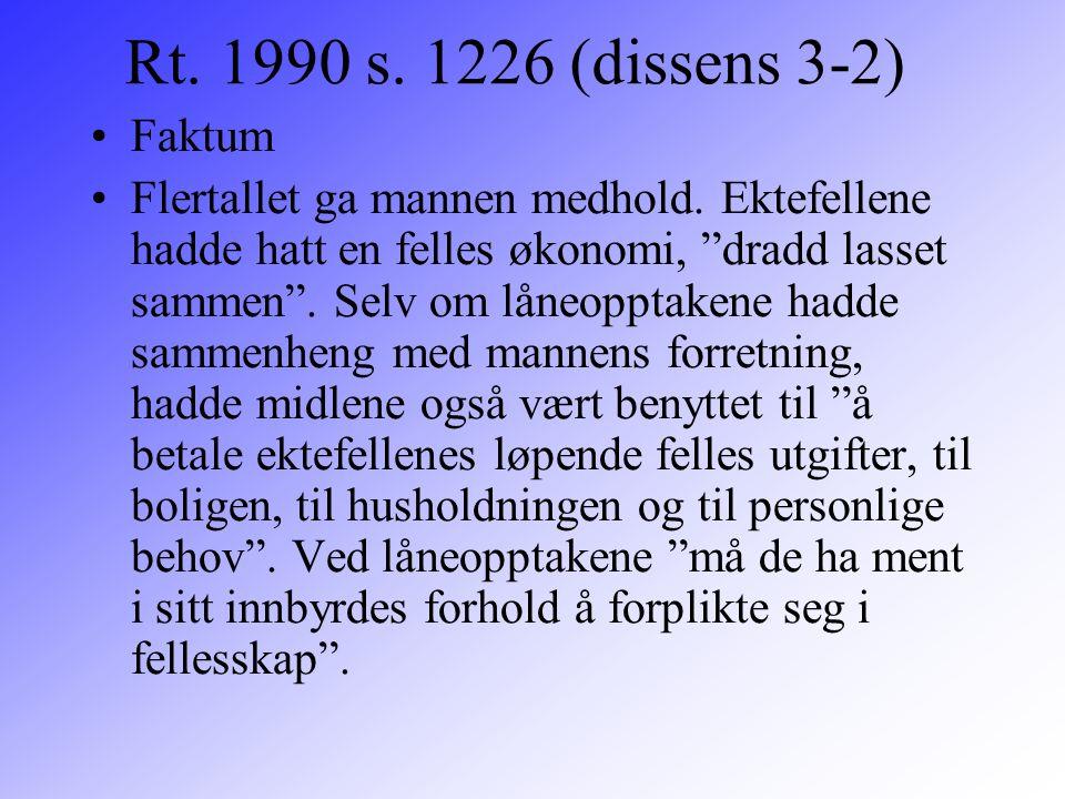 Rt. 1990 s. 1226 (dissens 3-2) Faktum.