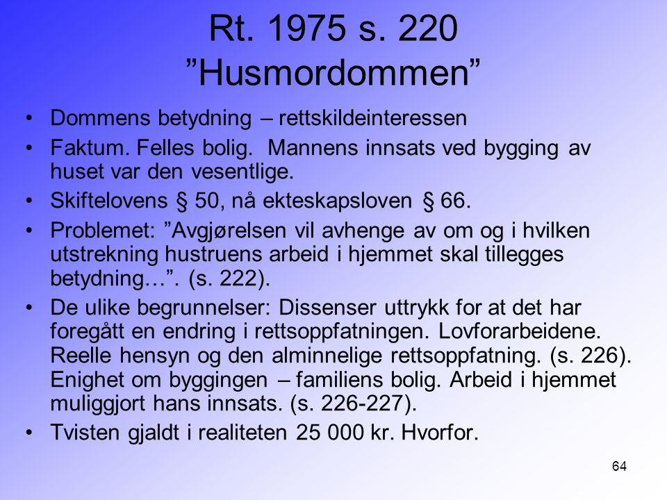 Rt. 1975 s. 220 Husmordommen Dommens betydning – rettskildeinteressen.