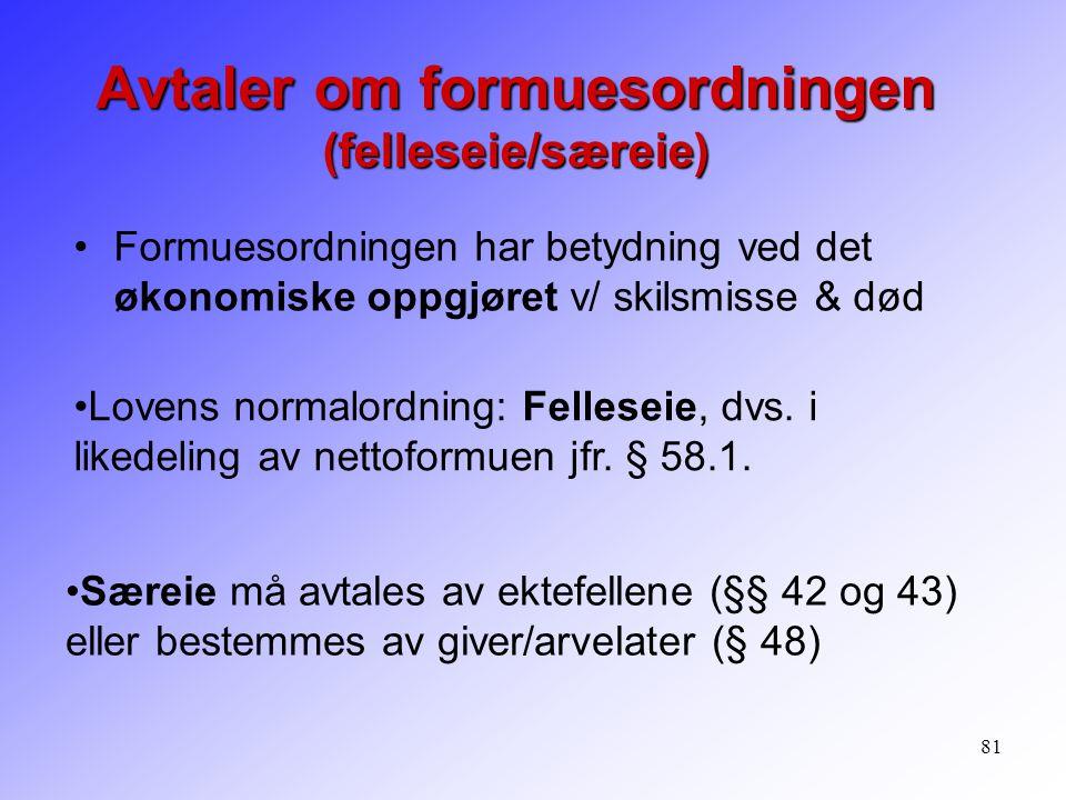 Avtaler om formuesordningen (felleseie/særeie)