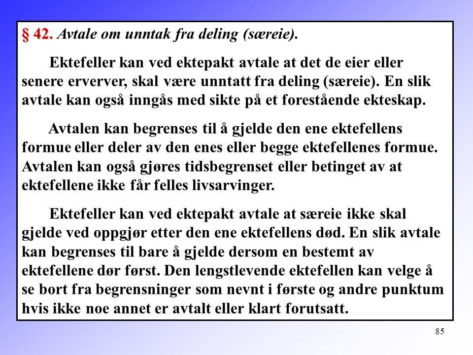 § 42. Avtale om unntak fra deling (særeie).