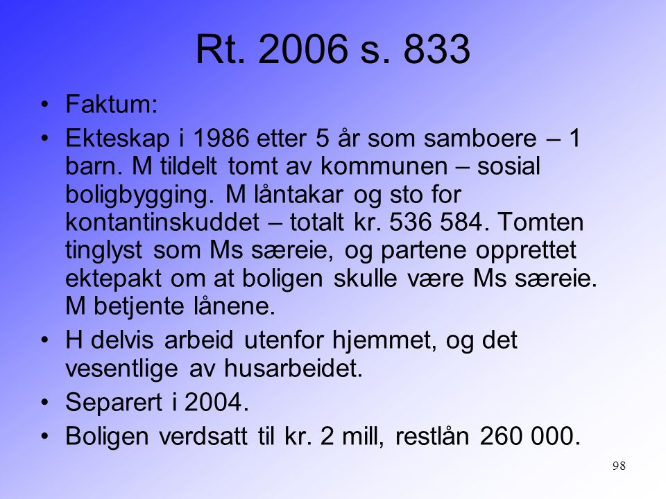 Rt. 2006 s. 833 Faktum: