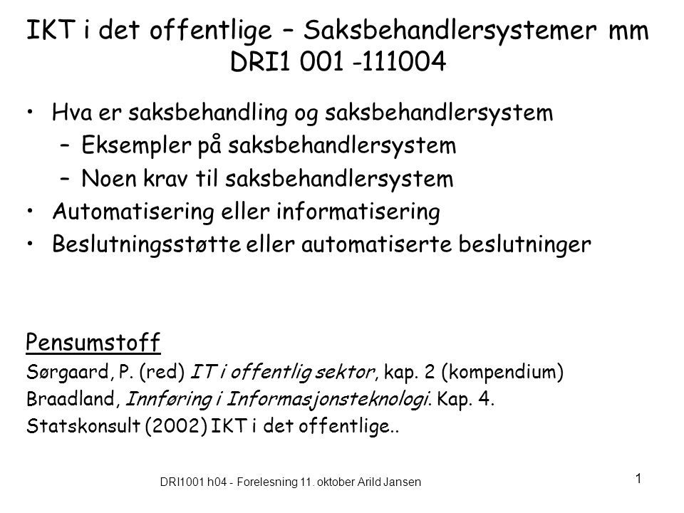 IKT i det offentlige – Saksbehandlersystemer mm DRI1 001 -111004