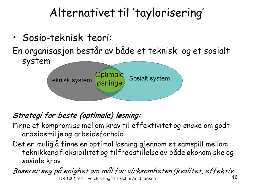 Alternativet til 'taylorisering'